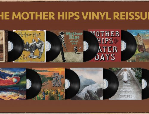 THE MOTHER HIPS TO CELEBRATE 30 YEAR ANNIVERSARY WITH FULL CATALOG REISSUES ON VINYL